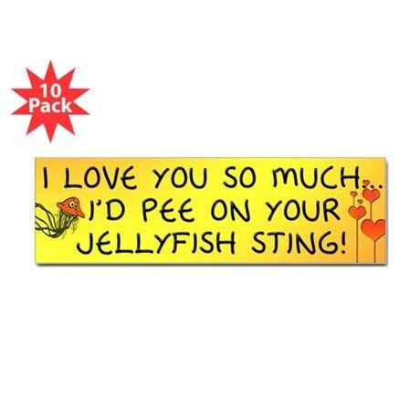 Pee on Your Jellyfish Sting Bumper Sticker (10 pk) on CafePress.com