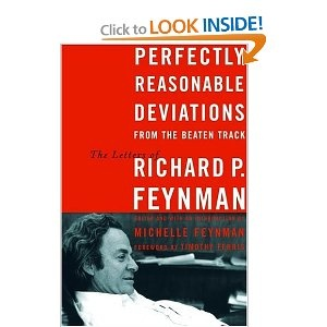 Perfectly reasonable deviations from the beaten track :the letters of Richard P. Feynman /ed. and with add. comment. by Michelle Feynman ; forew. by Timothy Ferris. New York :Basic Books,cop. 2005. ISBN:0-7382-0636-9 (alk. paper)