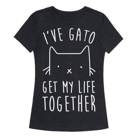 "This punny cat shirt reads, ""I've Gato Get My Life Together"" and makes a perfect gift for your favorite cat lover.  Grab this purrrfect gato tee today."