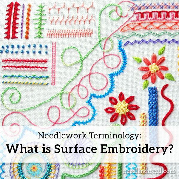 """Ever wonder what stitchers mean when they talk about """"surface embroidery""""? Click through for a full discussion of the term - and feel free to join in the discussion, too!"""