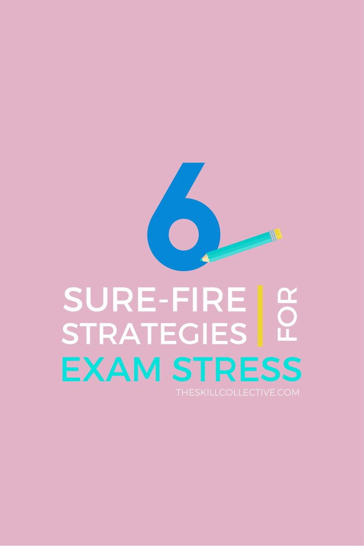 6 sure-fire strategies to manage exam stress http://theskillcollective.com/blog/6-sure-fire-strategies-to-manage-exam-stress