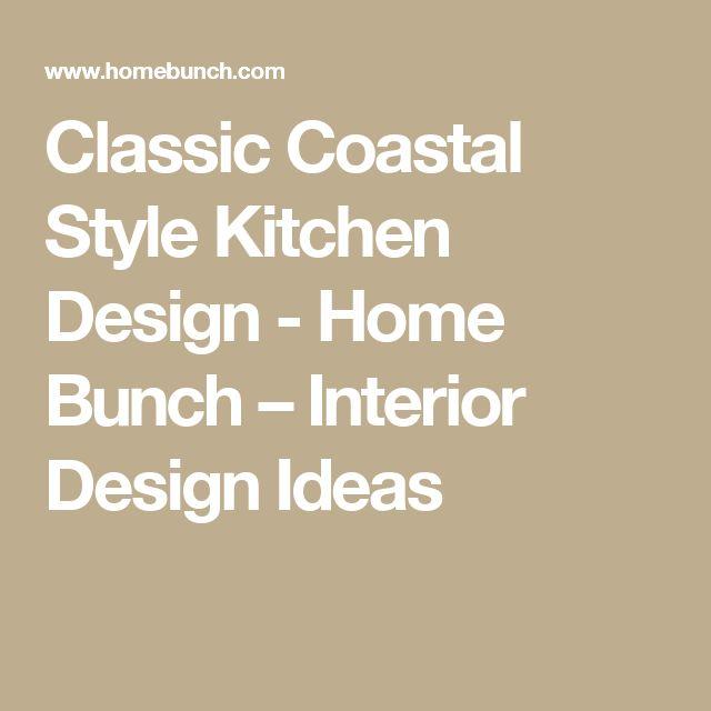 Classic Coastal Style Kitchen Design - Home Bunch – Interior Design Ideas