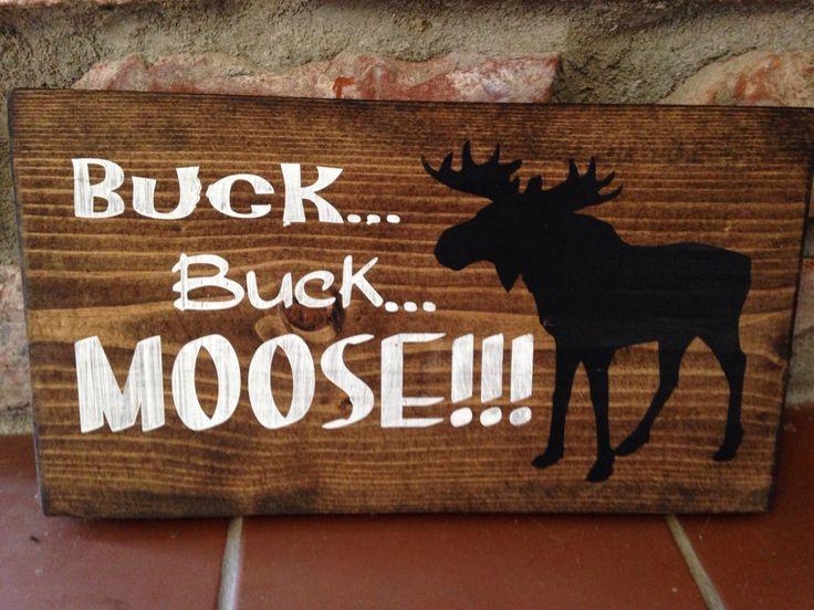 Buck...buck....MOOSE! Woodland nursery decor, outdoors nursery decor, hunting, boy nursery , nursery. Handpainted wood sign by TinasTinkers on Etsy https://www.etsy.com/listing/229340090/buckbuckmoose-woodland-nursery-decor