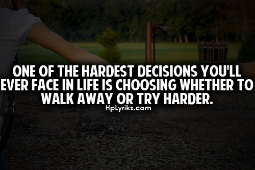 AmenHardest Things, Walks, Life, Hardest Deci, Truths, True, Try Harder, Living, Inspiration Quotes