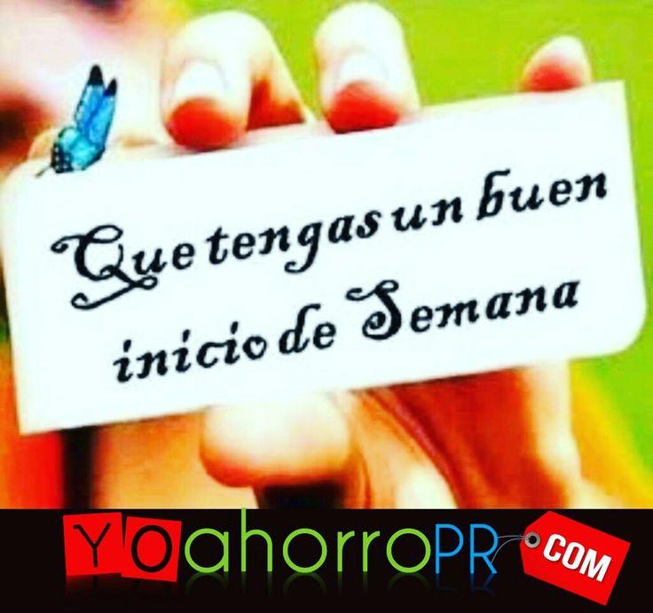#BuenosDiasATodos Feliz Lunes! Que tengas un buen comienzo de semana.....! Te desea tu Familia de Yoahorropr.com