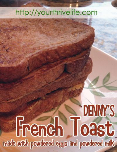 58 best food storage recipes images on pinterest food storage dennys fabulous french toast made with powdered eggs and powdered milk bonus homemade strawberry syrup recipe at the bottom of the post forumfinder Choice Image