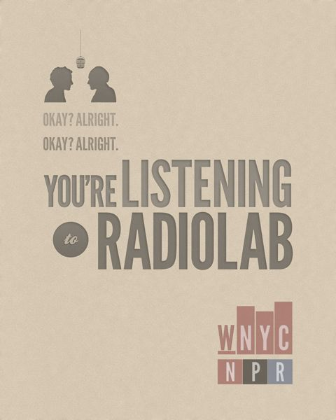 I love Radio Lab! This show is awesome, so creative!