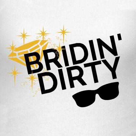 Bridinu0027 Dirty Bachelorette T Shirt Template. Use Our T Shirt Designer For