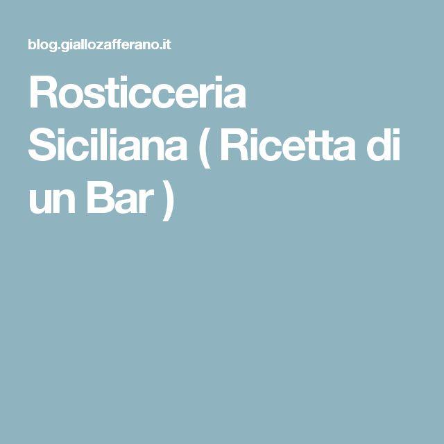 Rosticceria Siciliana ( Ricetta di un Bar )