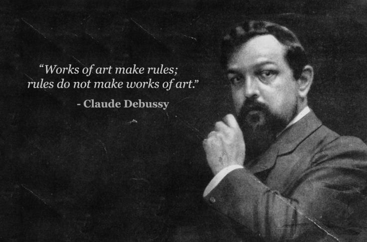 """22 Musician Quotations to pass the time!  claude debussy """"works of art make rules""""    from Classic FM. Happy Birthday Debussy - check out today's Google Doodle"""