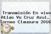 http://tecnoautos.com/wp-content/uploads/imagenes/tendencias/thumbs/transmision-en-vivo-atlas-vs-cruz-azul-torneo-clausura-2016.jpg Atlas vs Cruz Azul. Transmisión en vivo Atlas vs Cruz Azul, Torneo Clausura 2016, Enlaces, Imágenes, Videos y Tweets - http://tecnoautos.com/actualidad/atlas-vs-cruz-azul-transmision-en-vivo-atlas-vs-cruz-azul-torneo-clausura-2016/