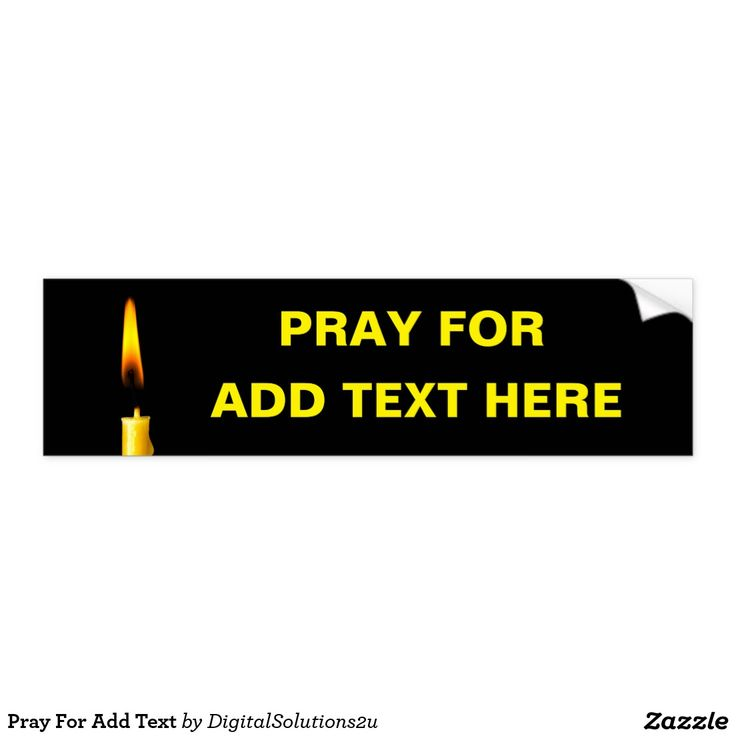 Pray For Add Text Bumper Sticker