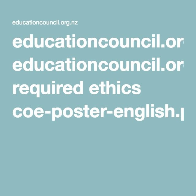 educationcouncil.org.nz required ethics coe-poster-english.pdf