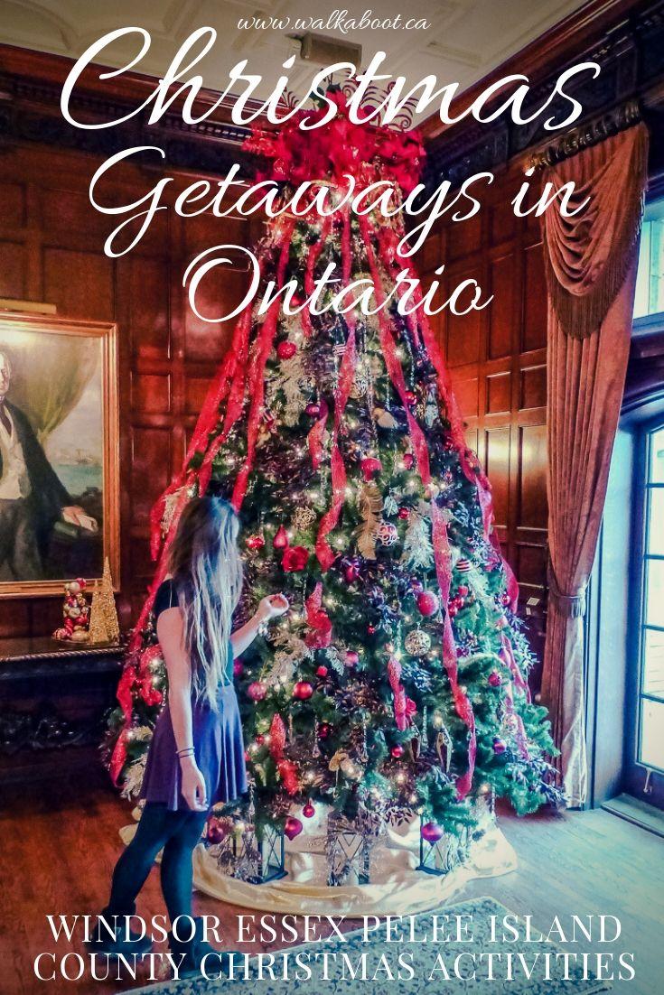 Christmas Getaways In Ontario Windsor Essex County Walkaboot Travel Christmas Getaways Christmas Travel Ontario