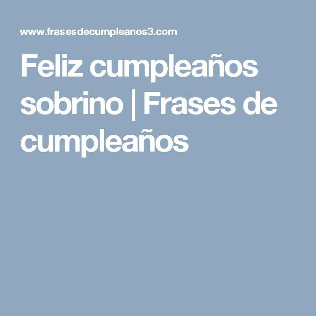 Feliz cumpleaños sobrino           Frases de cumpleaños