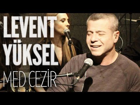 Levent Yüksel - Med cezir (JoyTurk Akustik) - YouTube