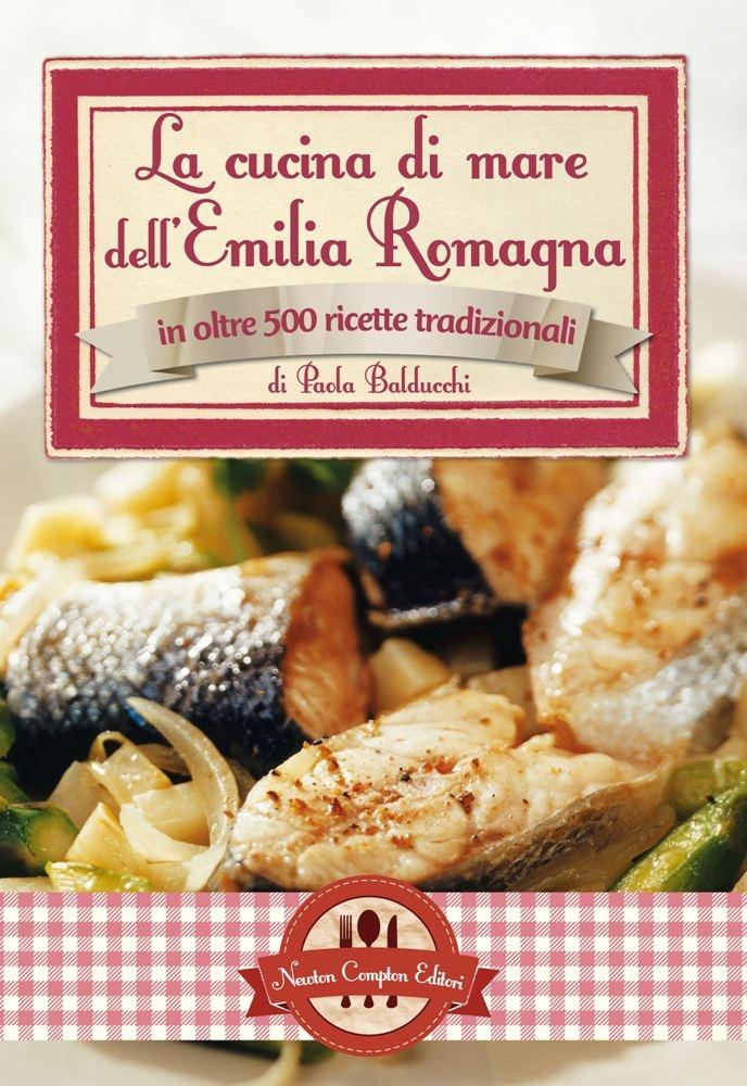 http://www.newtoncompton.com/libro/978-88-541-5727-9/la-cucina-di-mare-dell'emilia-romagna
