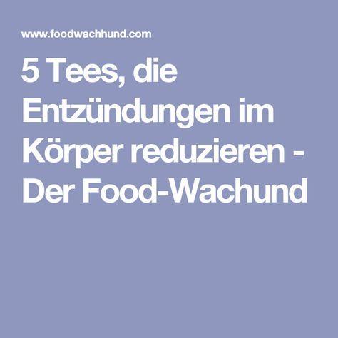 5 Tees, die Entzündungen im Körper reduzieren - Der Food-Wachund