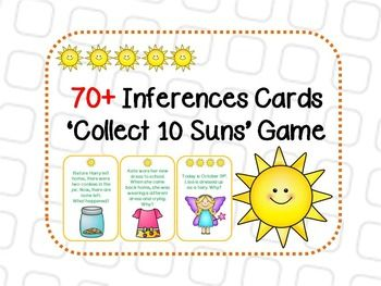 Inference Task Cards - Play an awesome collecting suns game! ***Includes:Inference Definition Poster70+ Inference Cards (+ 8 'Moon' Cards)Score CardGame Rule: 1. Kids take turns taking 1 card each time from the pile and the 1st person to collect 10 Suns wins!2.