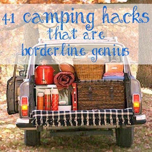 41 Camping Hacks That Are Borderline Genius, Ones I (Chelsea) may actually use:  #1, 2, 5, 8, 10, 13, 14, 22, 28, 30, 34, 39