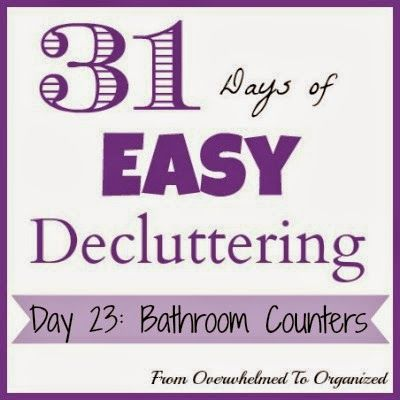Day 23: Bathroom Counters {31 Days of Easy Decluttering}