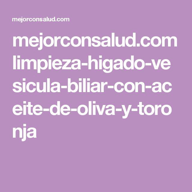 mejorconsalud.com limpieza-higado-vesicula-biliar-con-aceite-de-oliva-y-toronja