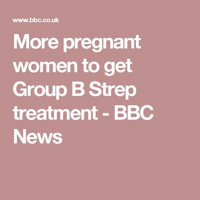 More pregnant women to get Group B Strep treatment - BBC News