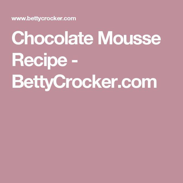 Chocolate Mousse Recipe - BettyCrocker.com