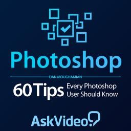 60 Tips Every Photoshop User Should Know - Photoshop CC 105 - AskVideo.com : WebPlayer