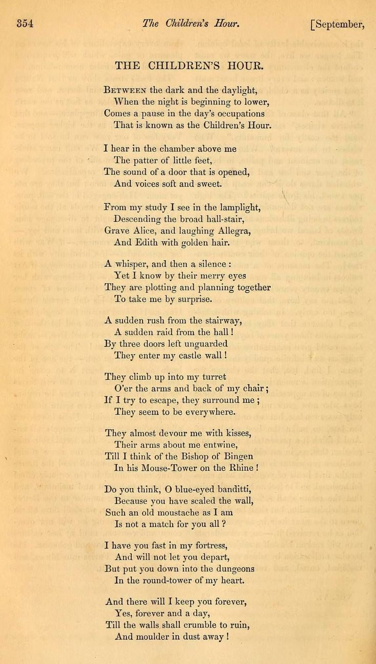 The Children's Hour - Henry Wadsworth Longfellow about his three little girls.   It links to a great website called Boston literary history . Com.