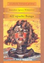 622 upadki Bunga, czyli demoniczna kobieta  Autor: Stanisław Ignacy Witkiewicz