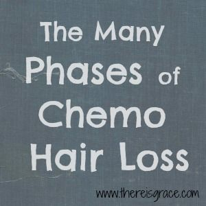 The many phases of chemo hair loss | www.thereisgrace.com