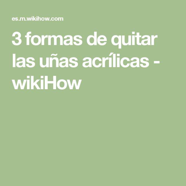 3 formas de quitar las uñas acrílicas - wikiHow