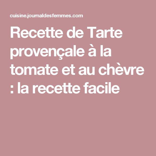 Recette de Tarte provençale à la tomate et au chèvre : la recette facile