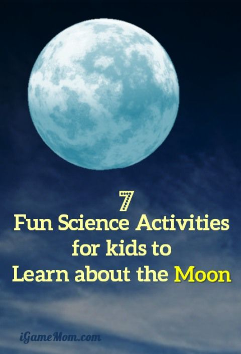 7 Science Activities for Kids to Learn About the Moon iGameMom | STEM Learning, Science Tech Engineer Math
