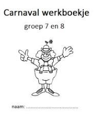 Altijd handig, een werkboekje met klaaropdrachten rondom carnaval voor je groep 7 en 8.