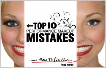 A MUST READ ARTICLE!  Top 10 Performance Makeup Mistakes & How to Fix 'Em!   This is SO HELPFUL!