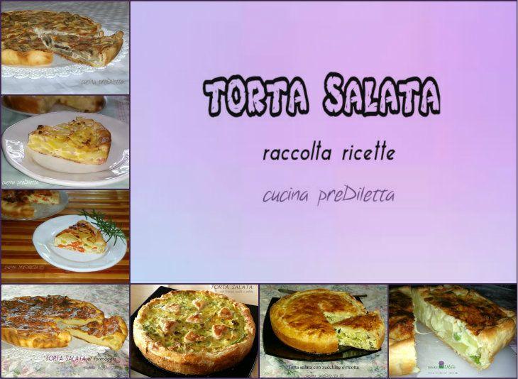 TORTA SALATA ricette - raccolta ricette di cucina preDiletta