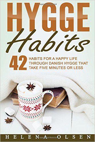 Hygge Habits: 42 Habits for a Happy Life through Danish Hygge that take Five Minutes or Less: Amazon.es: Helena Olsen: Libros en idiomas extranjeros