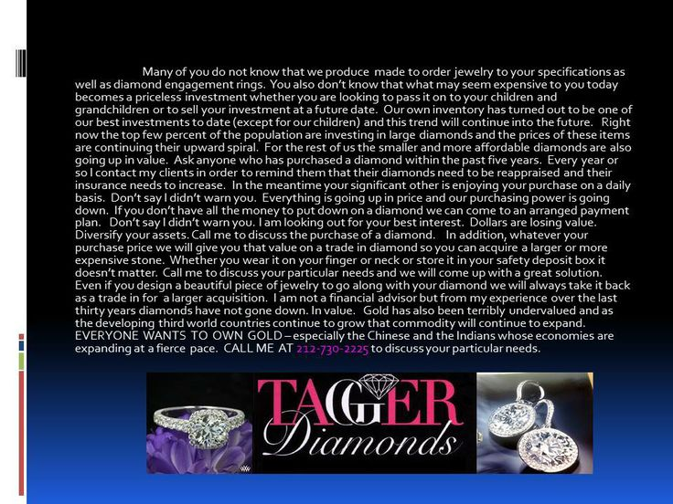 Diamonds and jewelry are a great investment.