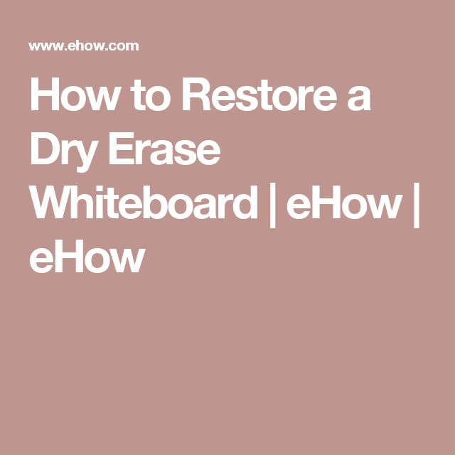 How to Restore a Dry Erase Whiteboard   eHow   eHow