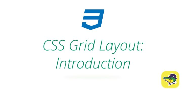 A brief introduction to the next generation layout system: CSS Grid.