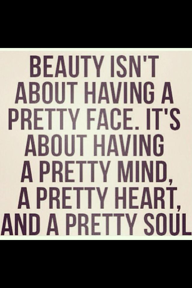 I strive to be pretty every single day. -  What do you think?