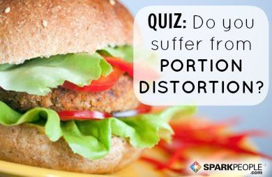 Quiz: Do You Suffer from Portion Distortion? via @SparkPeople