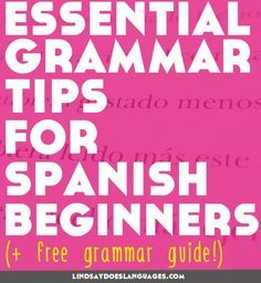5 Essential Grammar Tips for Spanish Beginners to Get it Perfecto
