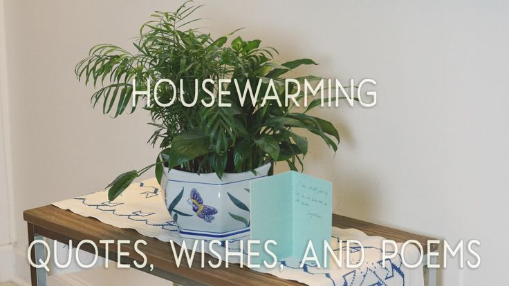 Housewarming Quotes, Wishes, and Poems