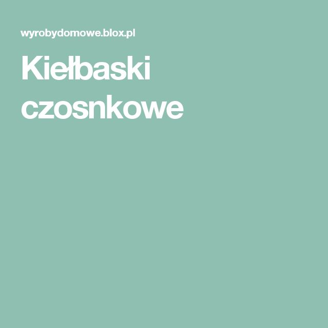 Kiełbaski czosnkowe