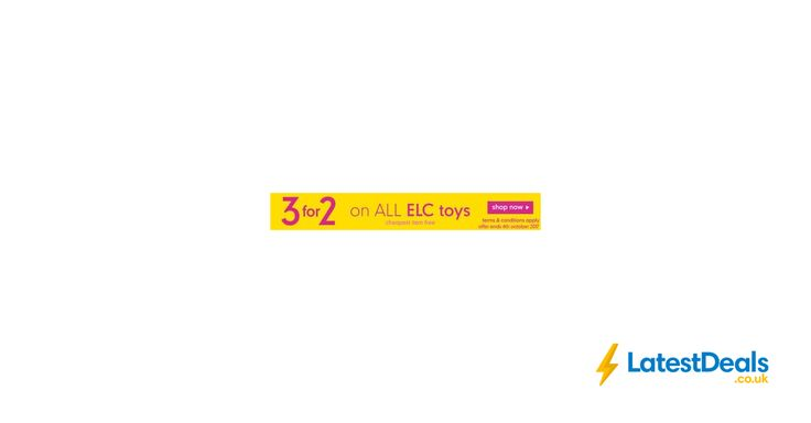 3 for 2 on elc Toys At Mothercare Over 600 Toys To Choose From