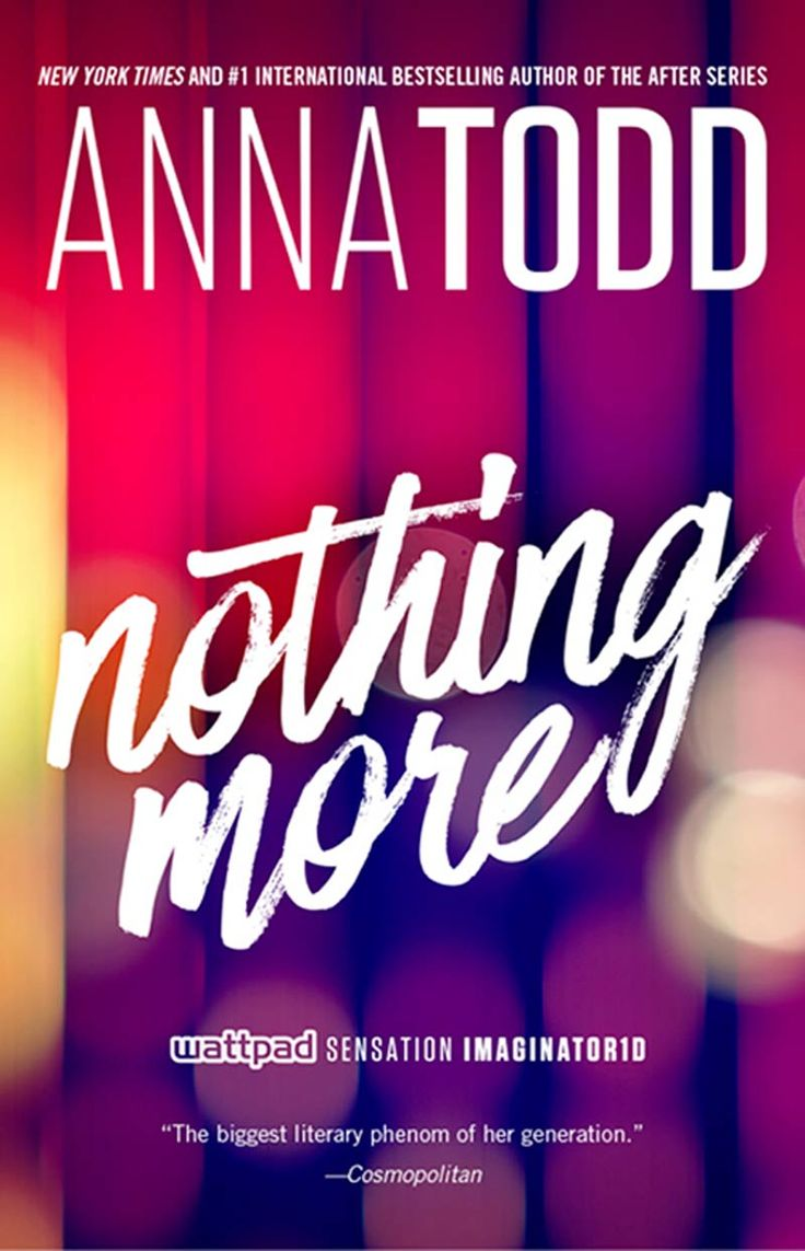 Nothing More – Anna Todd https://www.goodreads.com/book/show/27276234-nothing-more