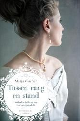 Tussen rang en stand - verboden liefde op het Hof van Assendelft ebook by Marja Visscher